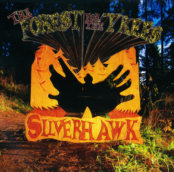 The Forest For The Trees - Silverhawk