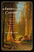 American Canopy: Trees, Forests and the Making of a Nation
