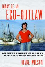 Diary of an Eco-Outlaw by Diane Wilson
