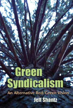 cover image of Shantz's book, Green Syndicalism