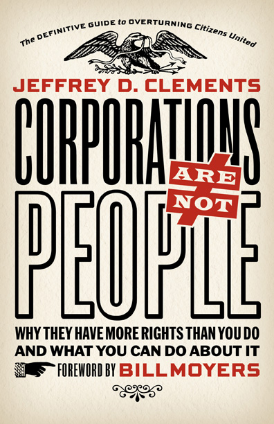 Corporations are not people - by Jeffrey Clements