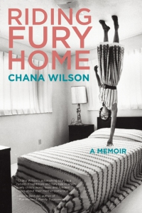 Riding Fury Home, a memoir by Chana Wilson