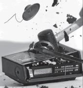 smashing your radio into a million pieces!