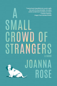 A Small Crowd of Strangers by Joanna Rose