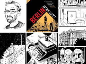 Jason Lutes spent 20 years creating the historical graphic novel Berlin, set in the Weimar Republic.  He talks about the book with Words and Pictures host S.W. Conser